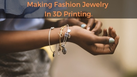 Fashion Jewelry In 3D Printing